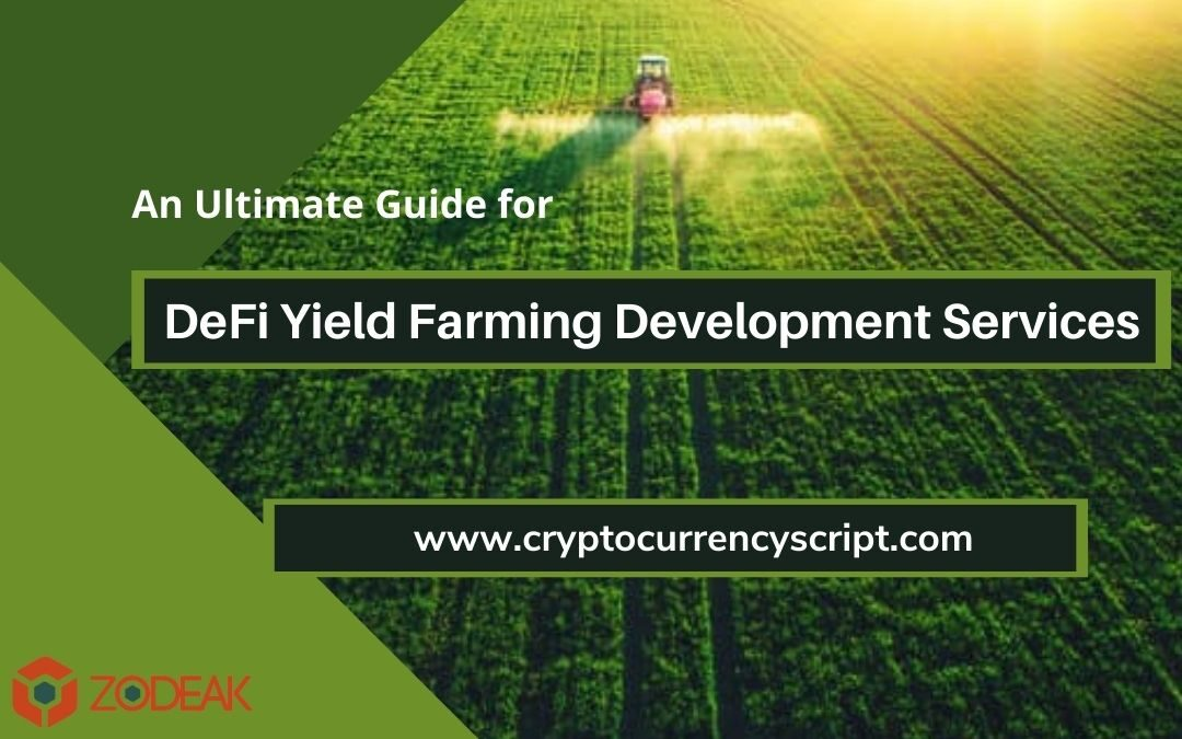An Ultimate Guide of DeFi Yield Farming Development Services